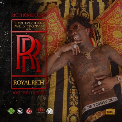Rich Homie Quan - If You Ever Think I Will Stop Going In, Ask RR Album Cover