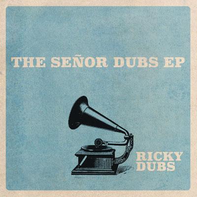 Ricky Dubs - Señor Dubs EP Album Cover