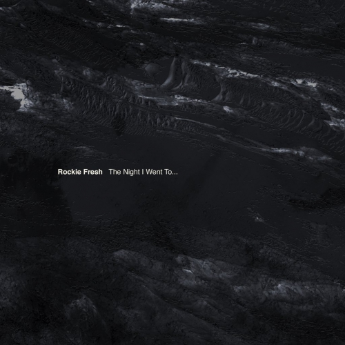 Rockie Fresh - The Night I Went To… Album Cover