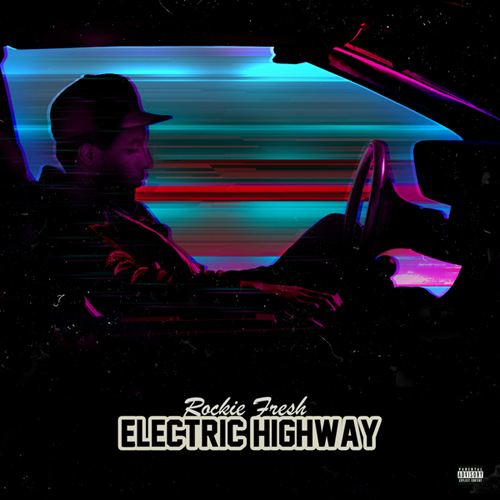 Rockie Fresh - Electric Highway Cover