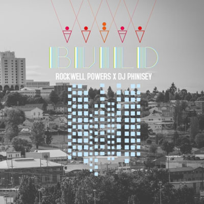 Rockwell Powers x DJ Phinisey - BUILD Album Cover