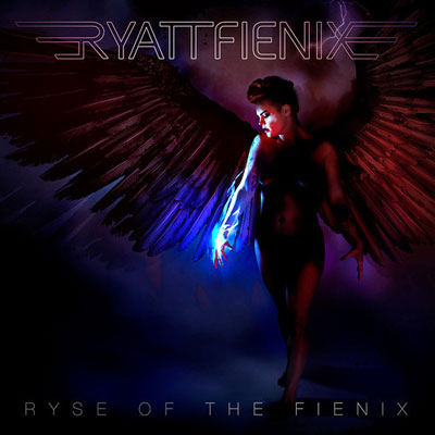 RyattFienix - Ryse of the Fienix Album Cover