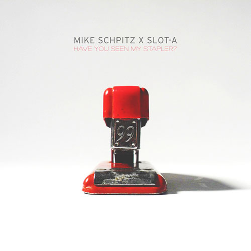 Mike Schpitz & Slot-A - Have You Seen My Stapler? Cover