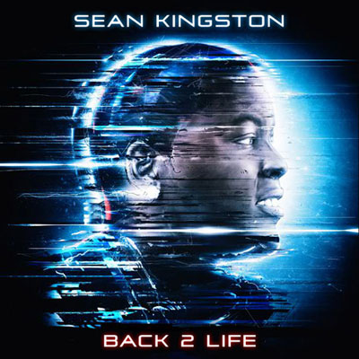Sean Kingston - Back 2 Life Album Cover