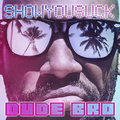 ShowYouSuck - Dude Bro EP Cover