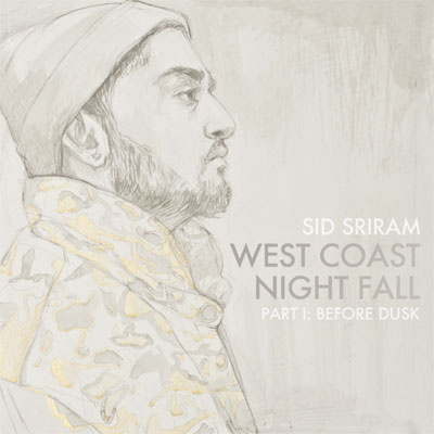 Sid Sriram - West Coast Nightfall Part 1: Before Dusk Album Cover
