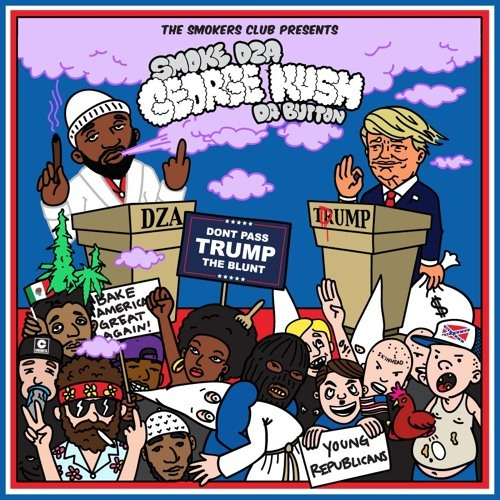 Smoke DZA - George Kush Da Button: Don't Pass Trump The Blunt Album Cover