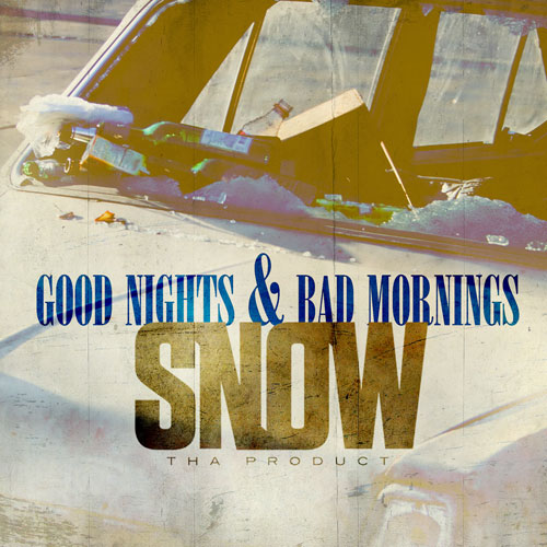 Snow Tha Product - Good Nights & Bad Mornings Cover