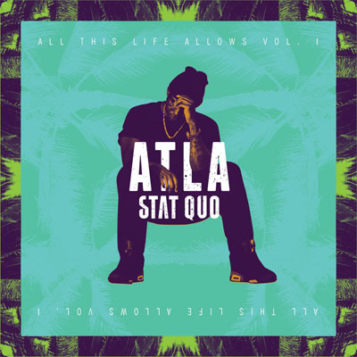 Stat Quo - ATLA (All This Life Allows) Album Cover
