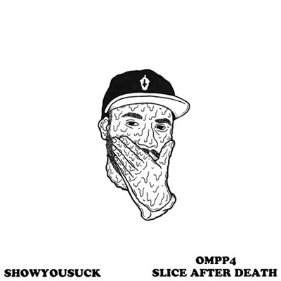 Show You Suck - OMPP4: Slice After Death Cover