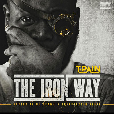 T-Pain - The Iron Way Album Cover