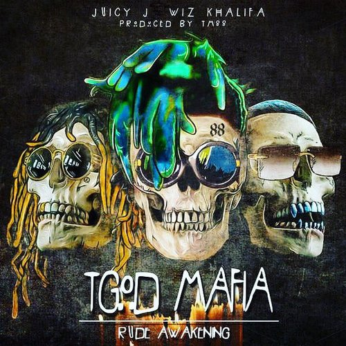 Juicy J, Wiz Khalifa & TM88 - TGOD Mafia: Rude Awakening Album Cover