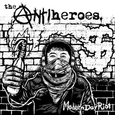 The Antiheroes - Modern Day Riot Album Cover