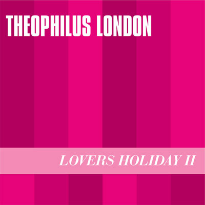 Theophilus London - Lovers Holiday II Cover