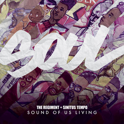 The Regiment & Sinitus Tempo - S.O.U.L. (Sound of Us Living) Album Cover