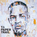 T.I. - Paper Trail Cover