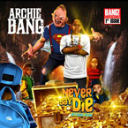 Archie Bang - Never Say Die Vol. 1 (80's Babies Edition) Cover