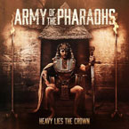 Army of the Pharaohs - Heavy Lies the Crown Artwork