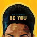 Ashley DuBose - Be You Cover