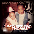 Rapper Big Pooh - Fat Boy Fresh Vol. 3: Happy Birthday Thomas Artwork