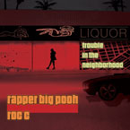 Rapper Big Pooh x Roc C - Trouble in the Neighborhood Cover