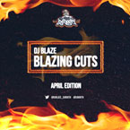 DJ Blaze - Blazing Cuts (April 2013) Cover