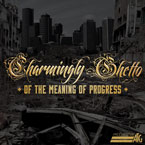 Charmingly Ghetto - Of the Meaning of Progress Artwork