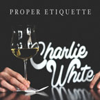 DJ Charlie White - Proper Etiquette Cover