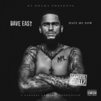 Dave East - Hate Me Now Cover