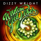Dizzy Wright - Wisdom and Good Vibes EP Cover