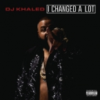 DJ Khaled - I Changed A Lot Cover