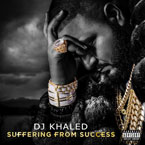 DJ Khaled - Suffering From Success Cover