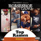Horseshoe Gang - Crooked I Presents: Top Ramen N*gga Cover