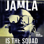 Jamla Records - Jamla is the Squad Artwork