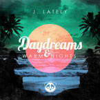 J.Lately - Daydreams &amp; Warm Nights Cover