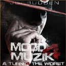 Joe Budden - Mood Muzik 4: A Turn for the Worse Artwork