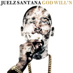 Juelz Santana - God Will'n' Cover