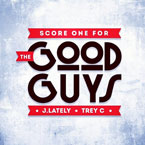 J.Lately & Trey C - Score One for the Good Guys EP Artwork
