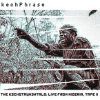 kechPhrase - The Kechstrumentals: Live From Nigeria, Tape 2 Cover