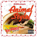 El Prez - Animal Style! Cover