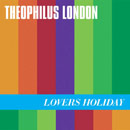 Theophilus London - Lovers Holiday Cover