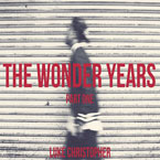 Luke Christopher - The Wonder Years (Part One) EP Artwork