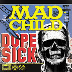 Madchild - Dope Sick Cover
