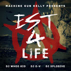 Machine Gun Kelly - EST 4 Life Cover