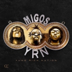 Migos - Yung Rich Nation Cover
