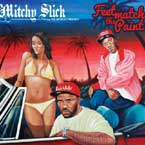 Mitchy Slick - Feet Match the Paint Artwork