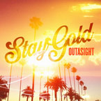 Outasight - Stay Gold EP Artwork