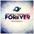 Pete Sayke x ThatKidMyself - Forever Cover