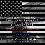 The Incomparable Shakespeare - #InvincibleDream Mixtape Cover