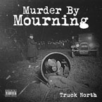 Truck North - Murder By Mourning Cover